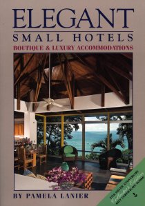 Elegant Small Hotels: Boutique and Luxury Accommodations