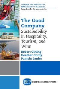 The Good Company - Sustainability in Hospitality, Tourism, and Wine